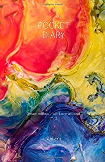 Pocket Diary 2030-2031; Dream without fear. Love without limits.: 2030-2031 Student Calendar with Motivational Quote +100 Pages, Perfect Size A5 fits ... your following steps; clear 4-WEEK-OVERVIEW