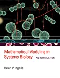 Mathematical Modeling in Systems Biology: An Introduction (Mit Press) - Brian P. Ingalls