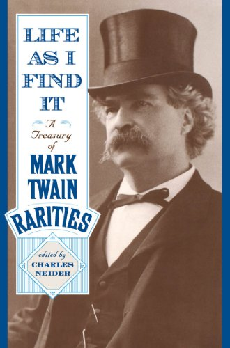 Life As I Find It: A Treasury of Mark Twain Rarities (English Edition)