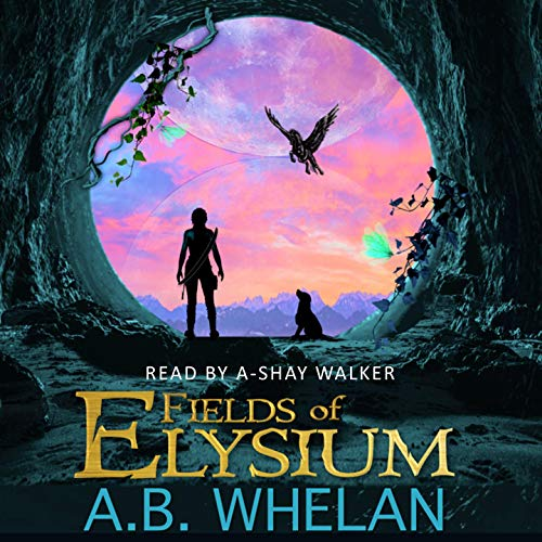 Fields of Elysium Audiobook By A.B. Whelan cover art