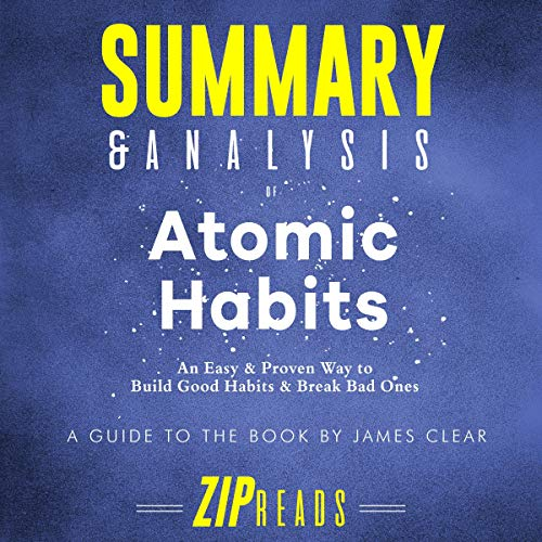 Summary & Analysis of Atomic Habits: An Easy & Proven Way to Build Good Habits & Break Bad Ones audiobook cover art