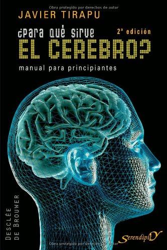 ¿Para qué sirve el cerebro?: Manual para principiantes: 131 (Serendipity)