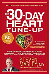 Image: The 30-Day Heart Tune-Up: A Breakthrough Medical Plan to Prevent and Reverse Heart Disease | Paperback: 400 pages  by Steven Masley (Author), Douglas D. Schocken (Foreword). Publisher: Center Street; Reprint Edition (April 21, 2015)