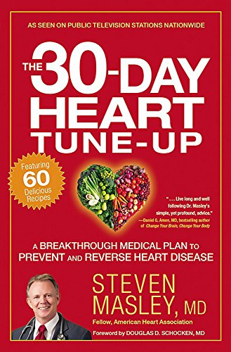 The 30-Day Heart Tune-Up (A Breakthrough Medical Plan to Prevent and Reverse Heart Disease)