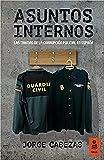 Asuntos Internos: Las tramas de la corrupción policial en España: 12 (Kailas No Ficción)