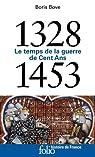 1328-1453: Le temps de la guerre de Cent Ans par Bove