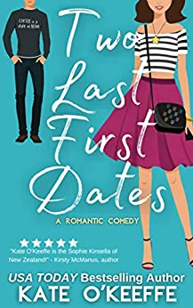 Two Last First Dates: A Sweet Romantic Comedy of Love, Friendship and More Cake (Cozy Cottage Café Book 2) by [Kate O'Keeffe]