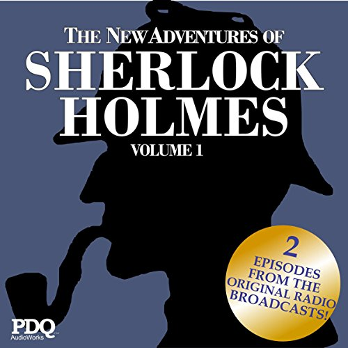 The New Adventures of Sherlock Holmes: The Golden Age of Old Time Radio, Vol. 1 audiobook cover art