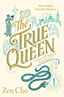 The True Queen (Sorcerer to the Crown novels)