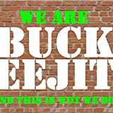 We Are Buck Eejit....And This Is Wot We DO [Explicit]