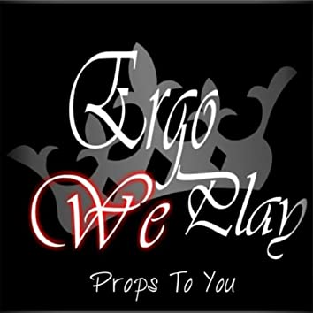 Props to You (Demo)