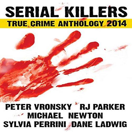 Serial Killers True Crime Anthology 2014 audiobook cover art