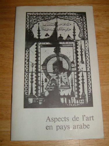 Aspects de l'art en pays arabe : Angoulême, Musée municipal, 25 juillet-25 septembre 1974, Nice, Galerie des Ponchettes, 11 octobre-8 décembre 1974, Marseille, Musée archéologique,...