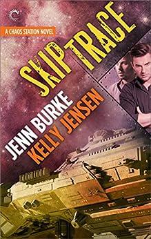 Skip Trace (Chaos Station Book 3) by [Jenn Burke, Kelly Jensen]