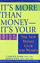It's More Than Money, it's Your Life: The New Money Club for Women