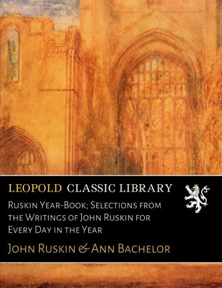 軽肥満船尾Ruskin Year-Book; Selections from the Writings of John Ruskin for Every Day in the Year