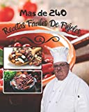 Mas de 240 Recetas Fáciles De Frijoles: puedes crear comida deliciosa con granos de una manera genial