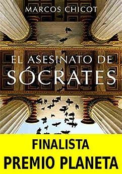 El Asesinato de Sócrates: Finalista Premio Planeta PDF EPUB Gratis descargar completo