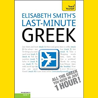 Last-Minute Greek                   By:                                                                                                                                 Elisabeth Smith                               Narrated by:                                                                                                                                 Elisabeth Smith                      Length: 1 hr and 12 mins     5 ratings     Overall 4.6