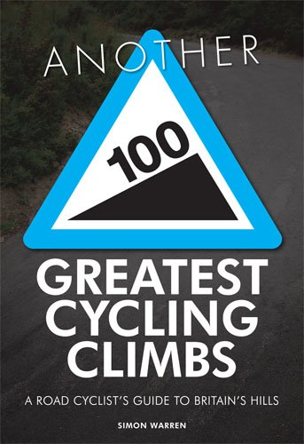 Price comparison product image Another 100 Greatest Cycling Climbs: A Road Cyclist's Guide to Britain's Hills