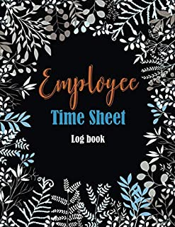 Employee Time Sheet Log Book: 365 days In & Out working hours for small business included overtime record, up to 12 worker...