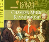 Bach Edition 16 / Chamber Music