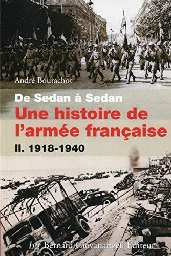 De Sedan à Sedan, une histoire de l'armée française: Tome II. 1918-1940.