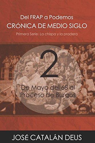 De Mayo del 68 al Proceso de Burgos (Del FRAP a Podemos. Crónica de medio siglo)