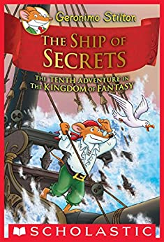 The Ship of Secrets (Geronimo Stilton and the Kingdom of Fantasy #10) by [Geronimo Stilton]