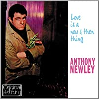 Love Is A Now And Then Thing by Anthony Newley (2013-05-03)