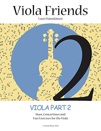 Viola Friends 2: Duos, Concertinos and Fun Exercises for the Viola (Suomi Music, 2020) (English Edition)