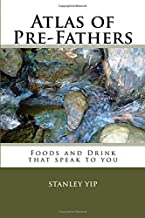 Atlas of Creation Fathers of our Earth: Foods and Drink that speak to you