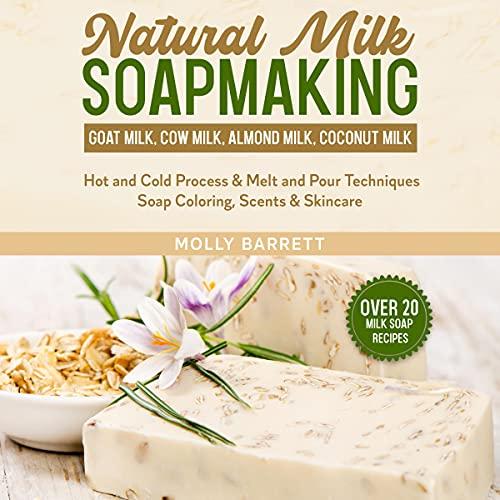 Natural Milk Soapmaking cover art