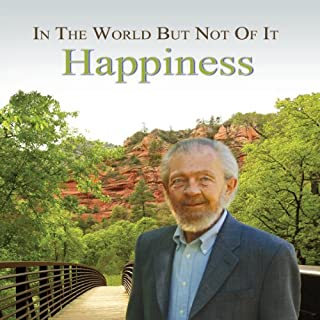 In the World but Not of It: Happiness                   By:                                                                                                                                 David R. Hawkins                               Narrated by:                                                                                                                                 David R. Hawkins                      Length: 4 hrs and 43 mins     7 ratings     Overall 5.0