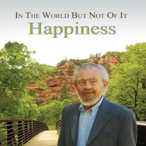 In the World but Not of It: Happiness audiobook cover art
