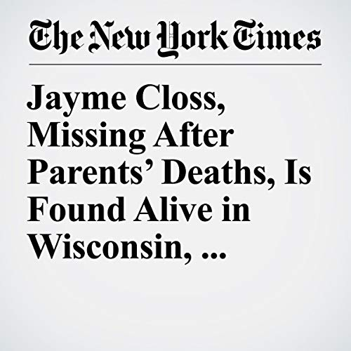 『Jayme Closs, Missing After Parents' Deaths, Is Found Alive in Wisconsin, Authorities Say』のカバーアート
