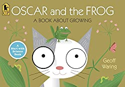 Oscar and the Frog: A Book About Growing by Geoff Waring