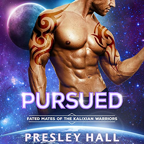 Pursued: A Sci-Fi Alien Romance Audiobook By Presley Hall cover art
