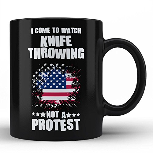 Knife throwing Sport Black Coffee Mug By HOM | I Come To Watch Knife throwing and not a protest , Best Unique Gifting Idea Gift for Knife throwing Lovers