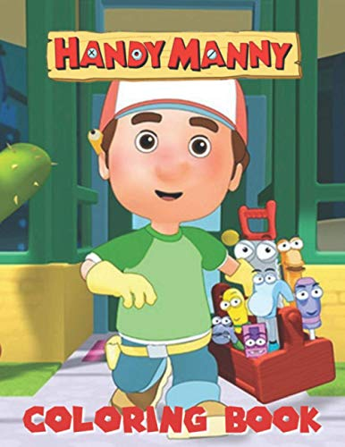 Handy Manny Coloring Book: JUMBO Coloring Book For Kids | Ages 2-13+ Handy Manny Colouring Book Gift For Children