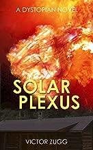 Solar Plexus: (A Dystopian EMP Post-Apocalyptic Fiction Novel)