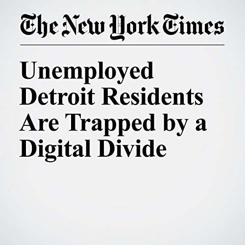 Unemployed Detroit Residents Are Trapped by a Digital Divide cover art