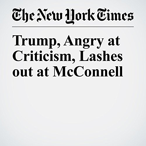 Trump, Angry at Criticism, Lashes out at McConnell copertina