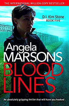 Blood Lines: An absolutely gripping thriller that will have you hooked (Detective Kim Stone Crime Thriller Series Book 5) by [Angela Marsons]