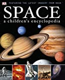 Space A Children's Encyclopedia (Dk Reference) - DK