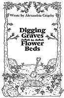 Digging Graves in Flower Beds