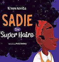 Sadie the Super Hairo