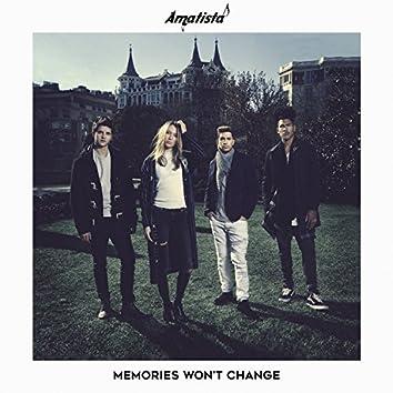 Memories Won't Change