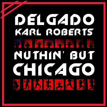 Nuthin But Chicago