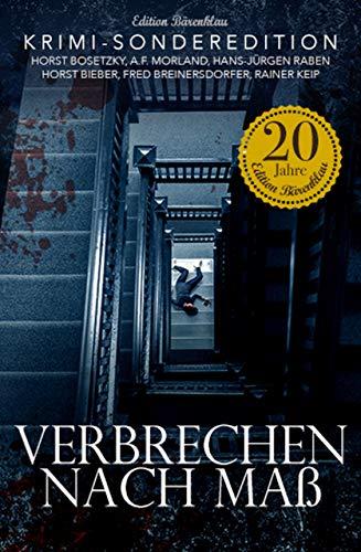 Verbrechen nach Maß -Krimi-Sonderedition anlässlich 20 Jahre Edition Bärenklau